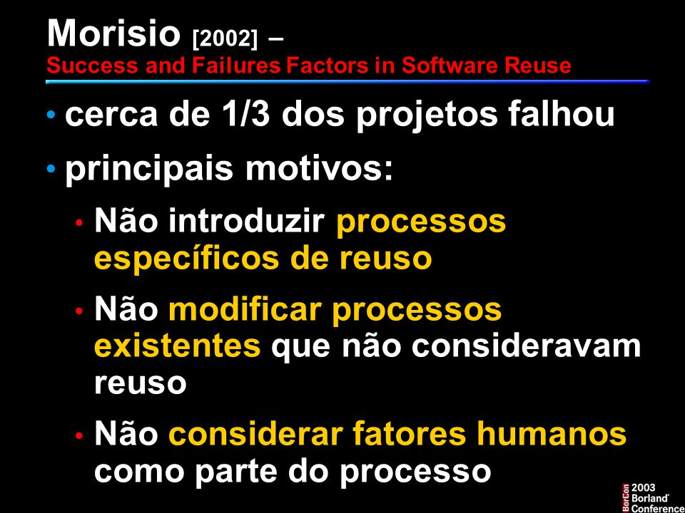 Morisio [2002] – Success and Failures Factors in Software Reuse